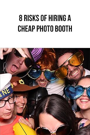 8 Risks of Hiring a Cheap Photo Booth for Weddings